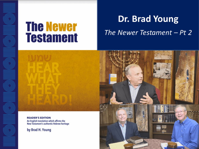Interview with Dr. Brad Young: The Newer Testament – Pt 2