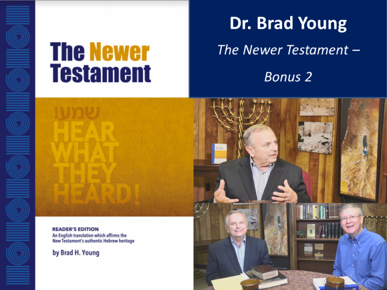 Interview with Dr. Brad Young: The Newer Testament – Pt 5