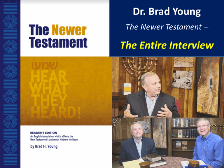 Interview: Dr. Brad Young – The Newer Testament